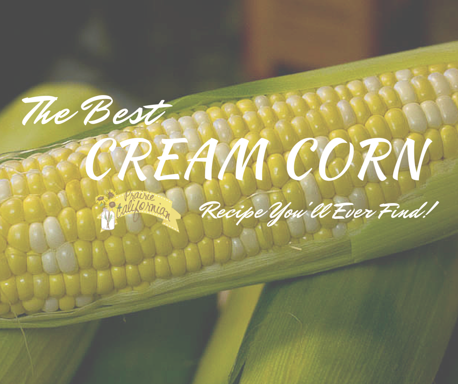 The Best Cream Corn Recipe You'll Ever Find