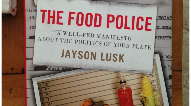 food police by jayson lusk Jayson l lusk, author of the food police: a well-fed manifesto about the politics of your plate, on librarything.