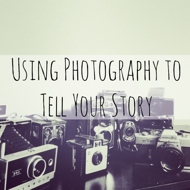 Using Photography to Tell Your Story: Introduction