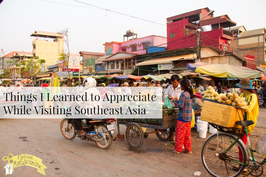 Things I Learned to Appreciate While Visiting Southeast Asia.jpg