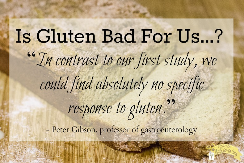 Is Gluten Bad For Us. Prairie Californian