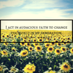 Acting in Faith to Change the World - Prairie Californian
