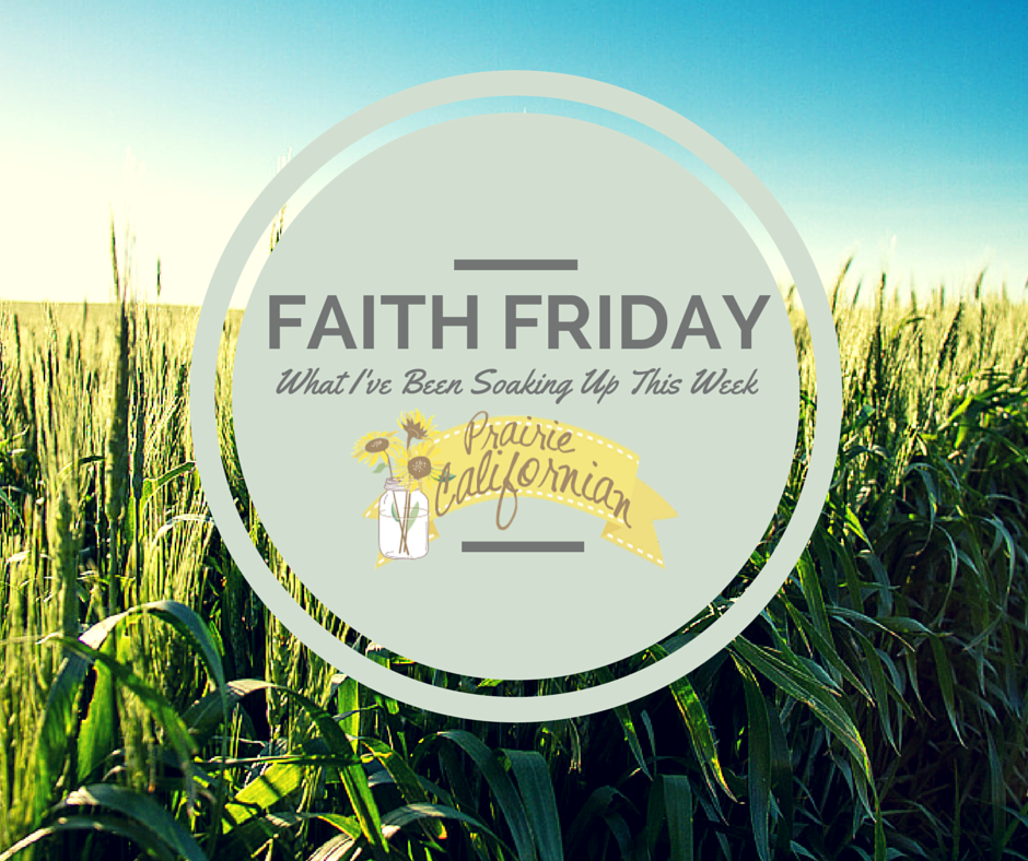Faith Friday: What I've Been Soaking Up