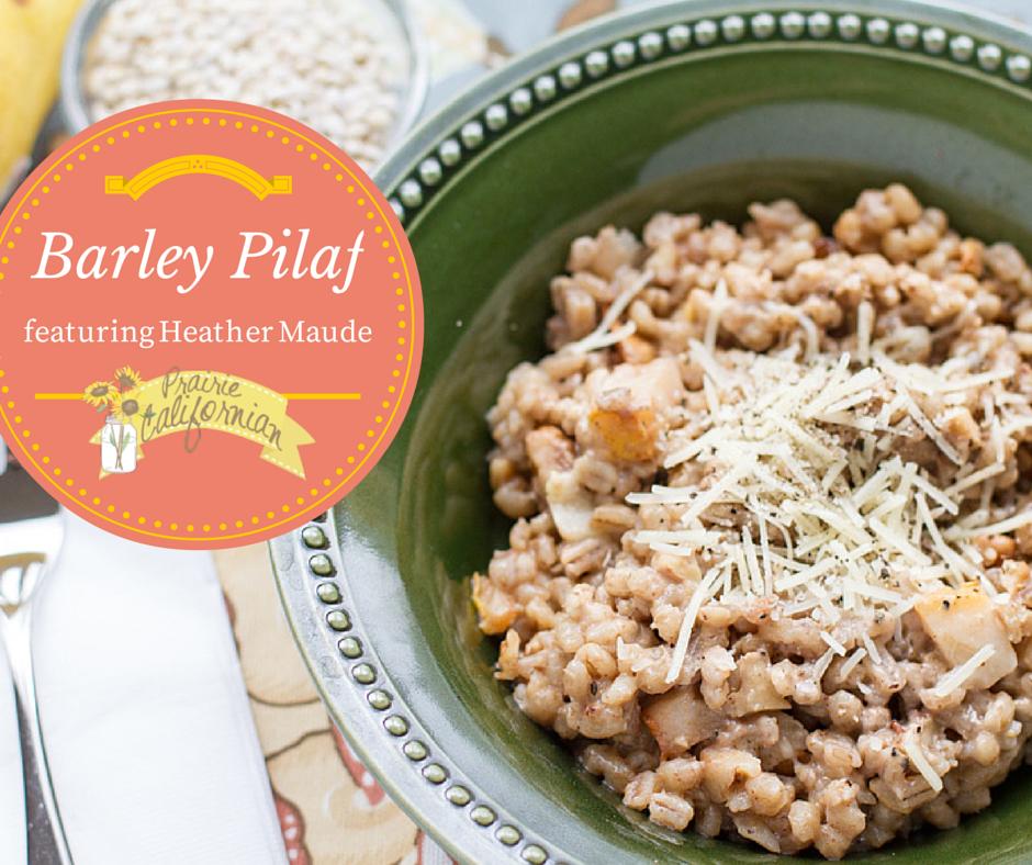 Barley Pilaf featuring Heather Maude