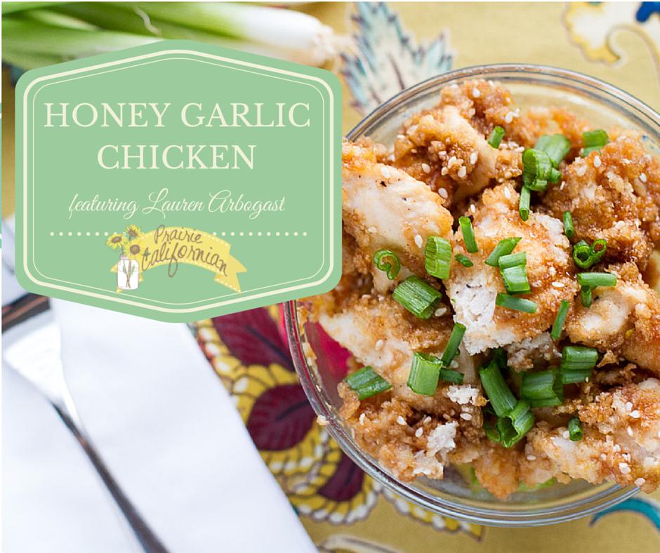 Honey Garlic Chicken featuring Lauren Arbogast