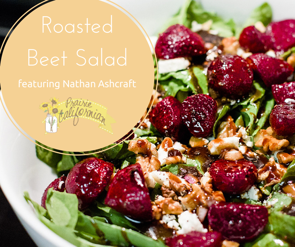 Roasted Beet Salad featuring Nathan Ashcraft