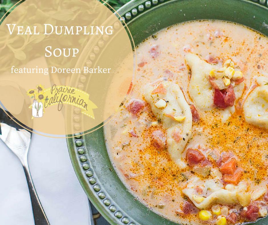 Veal Dumpling Soup featuring Doreen Barker