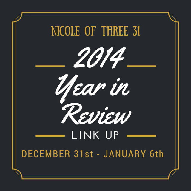 2014 Year in Review with Nicole of Three 31
