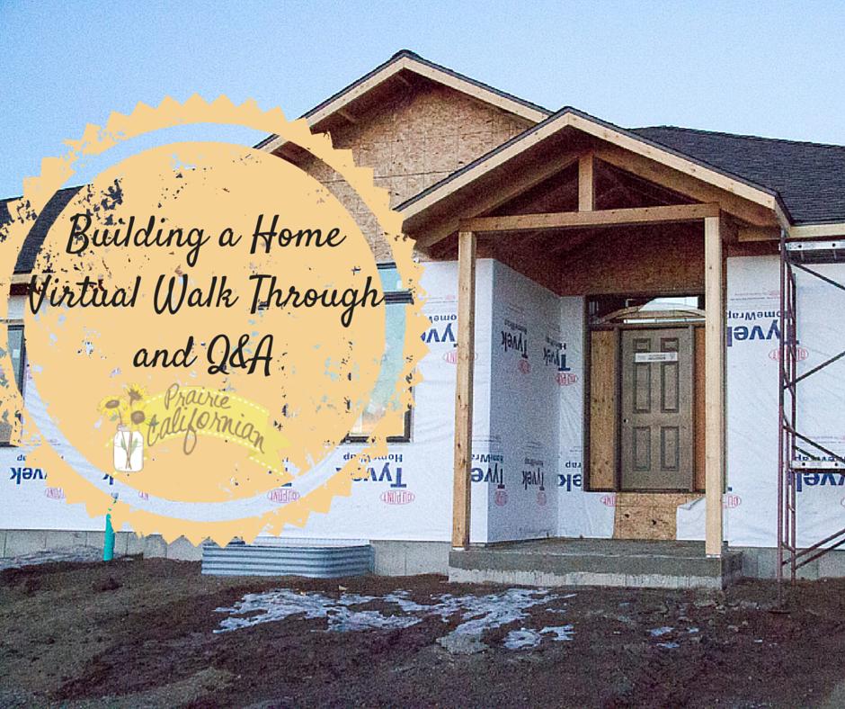 Building A Home Virtual Walk Through And Q A