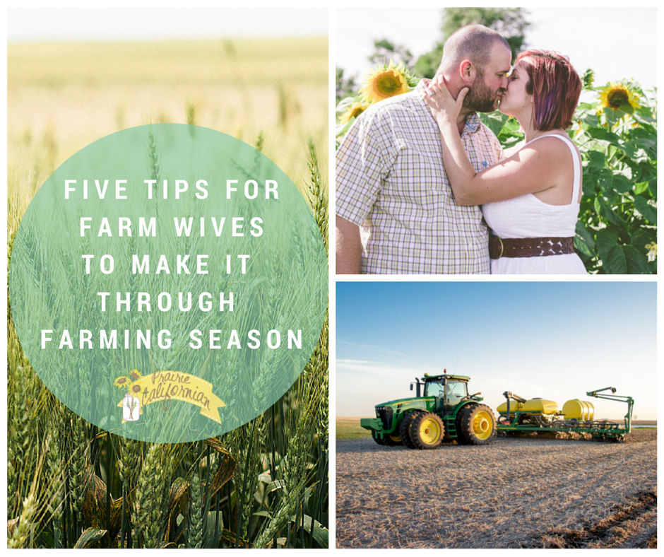 Five Tips for Farm Wives to Make It Through Farming Season