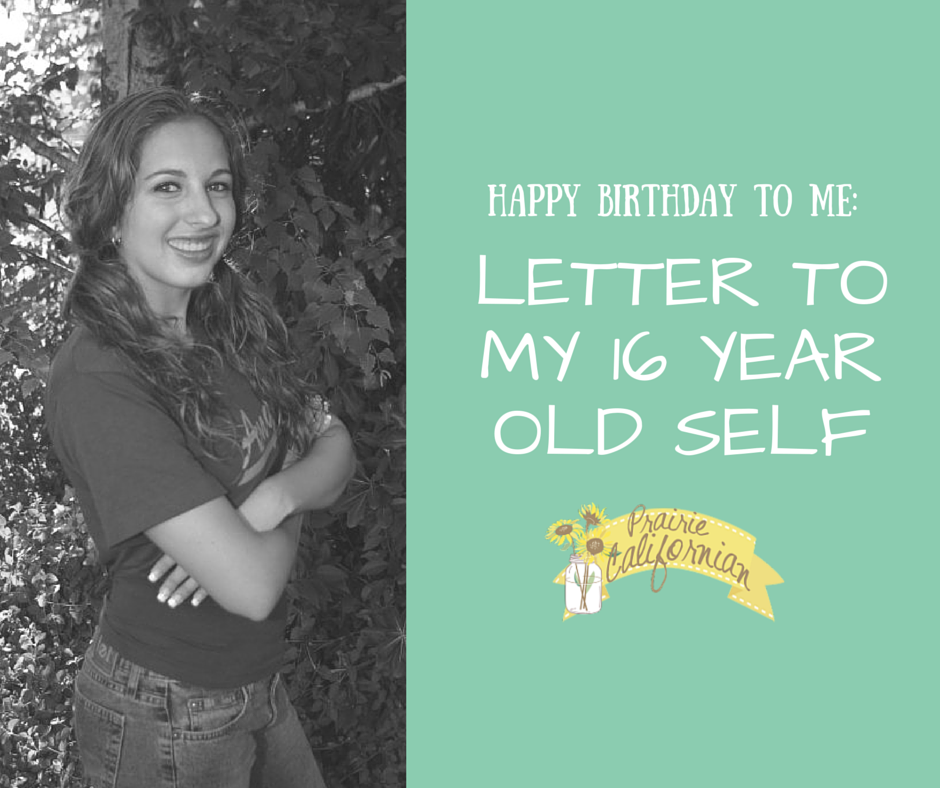 Happy Birthday to Me: Letter to My 16 Year Old Self