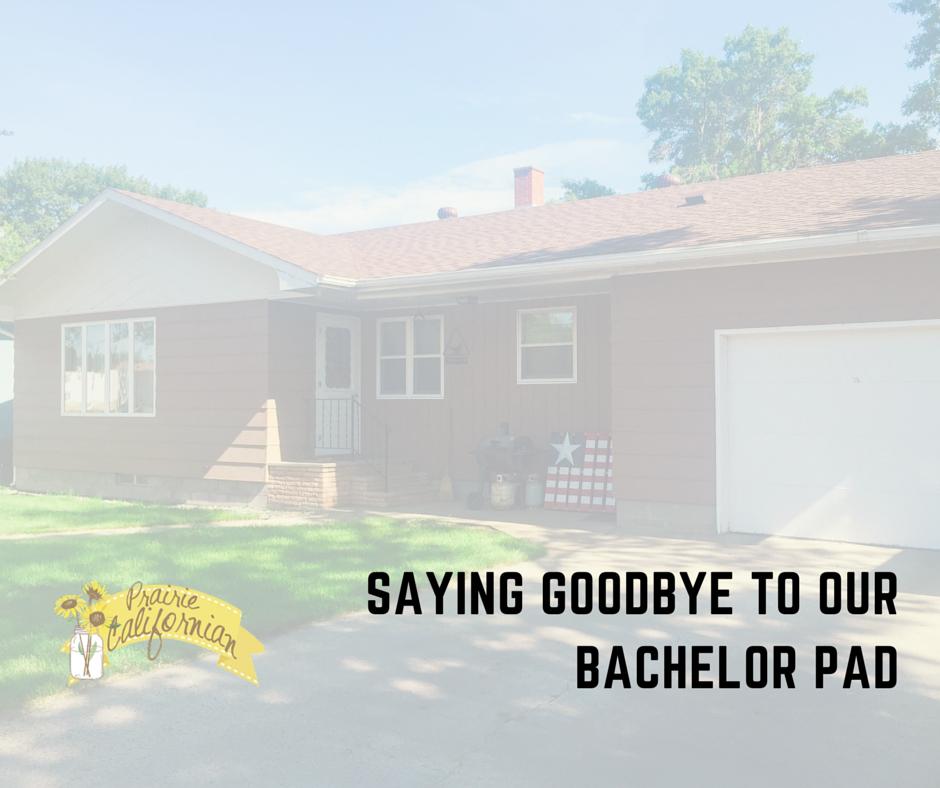 Saying Goodbye to Our Bachelor Pad