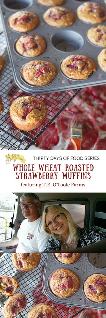 Whole Wheat Roasted Strawberry Muffins featuring T.E. O'Toole Farms - Prairie Californian