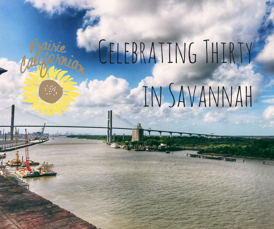 Celebrating Thirty in Savannah