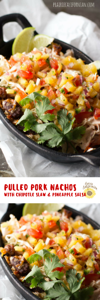 Pulled Pork Nachos with Chipotle Slaw & Pineapple Salsa - Prairie Californian